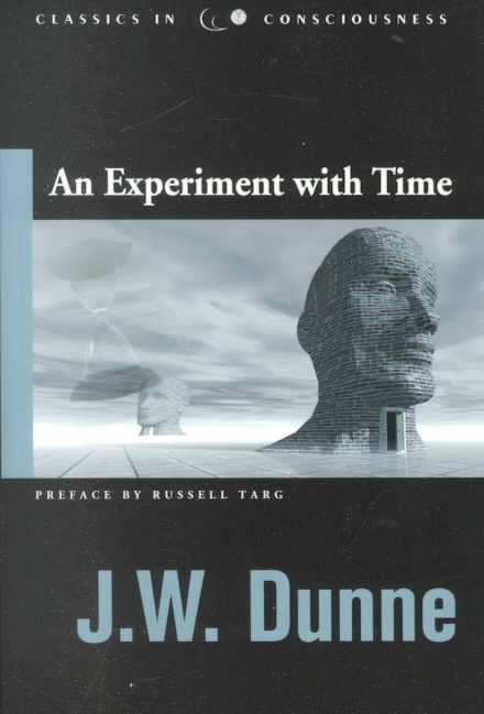 An Experiment With Time By Dunne, J. W.